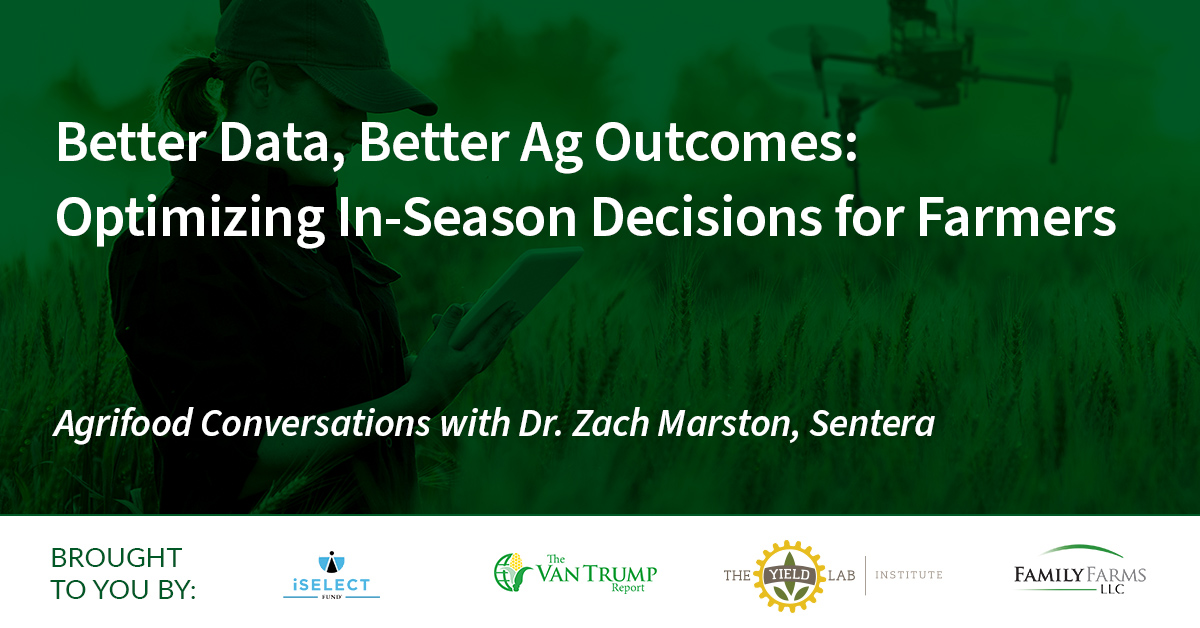 Agrifood Conversations: Better Data, Better Ag Outcomes: Optimizing In-Season Decisions for Farmers