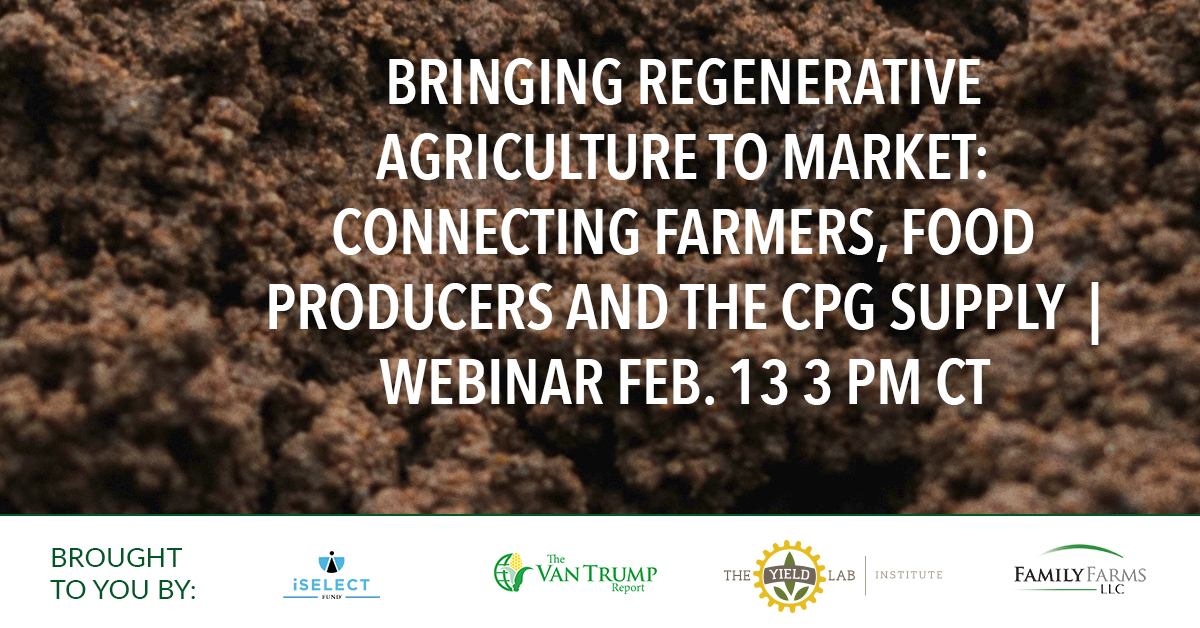 Agrifood Conversations: Bringing Regenerative Agriculture to Market: Connecting Farmers, Food Producers and the CPG Supply Chain