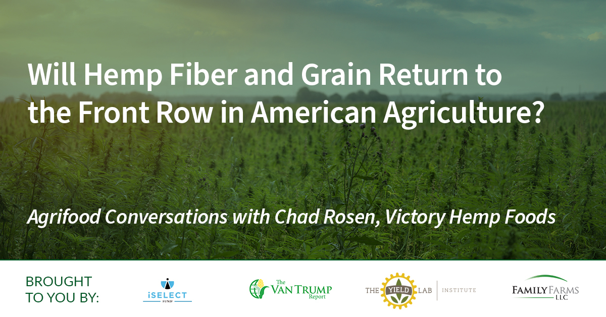 Agrifood Conversations: Will Hemp Fiber and Grain Return to the Front Row in American Agriculture?