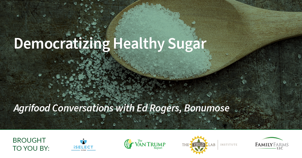 Agrifood Conversations: Democratizing Healthy Sugar