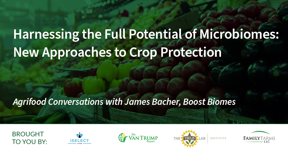 Agrifood Conversations: Harnessing the Full Potential of Microbiomes: New Approaches to Crop Protection