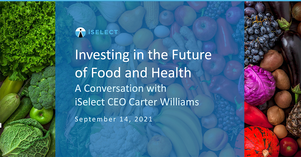 Investing in Food and Health: A Conversation With iSelect CEO, Carter Williams